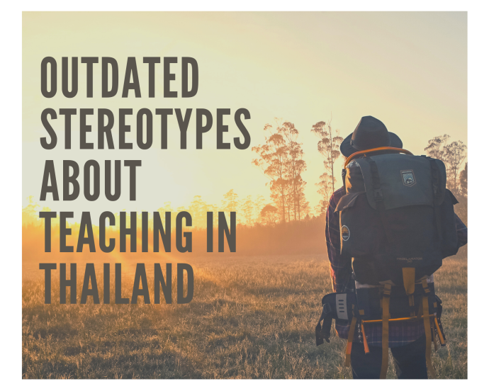 Outdated Stereotypes about Teaching in Thailand