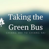 Taking the Green Bus from Chiang Mai to Chiang Rai
