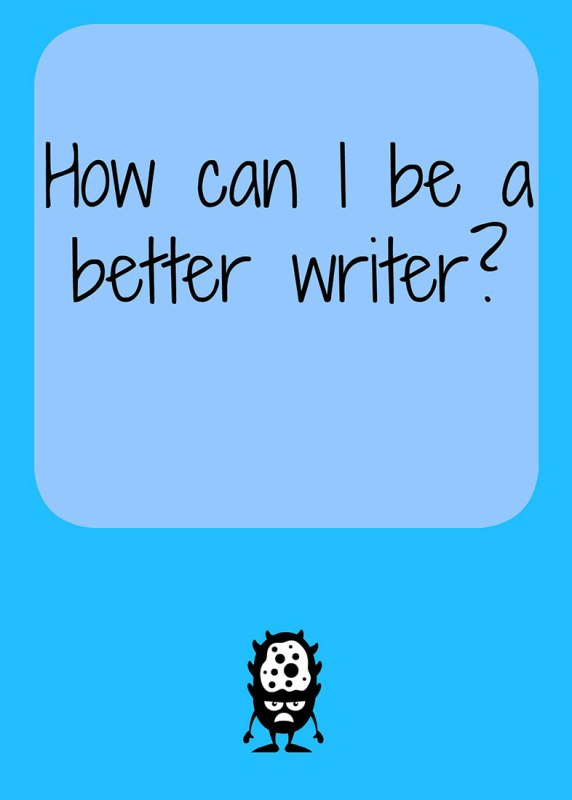 how-can-i-be-a-better-writer