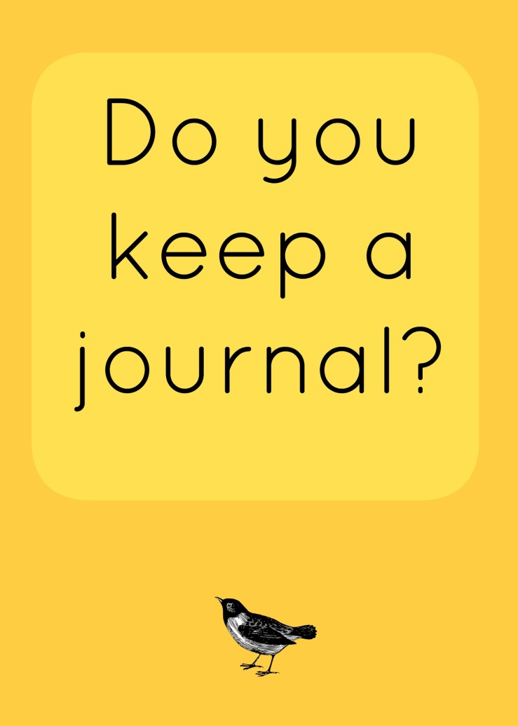 Do you keep a journal?