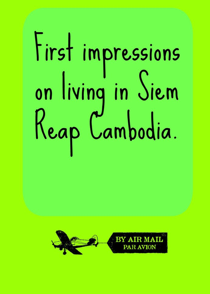 First impressions of living in Siem Reap