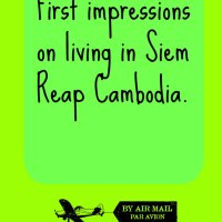 First impressions on living in Siem Reap
