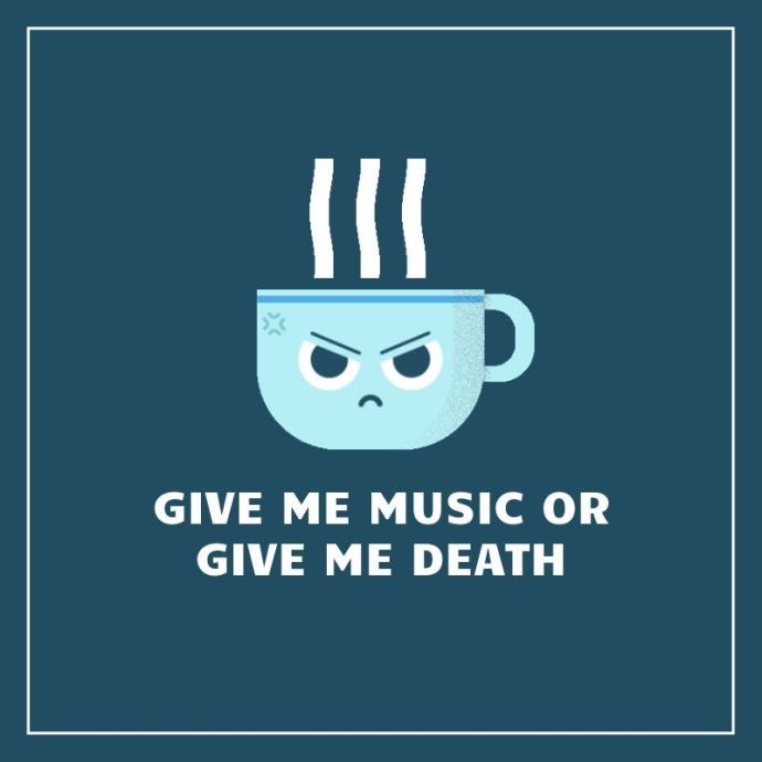 give me music or give me death music challenge