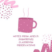 Notes from afield: (humorous) classroom observations