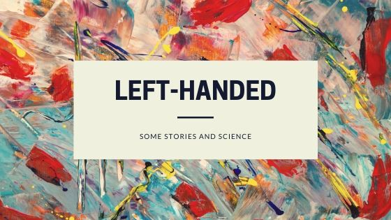 left handed some stories and science