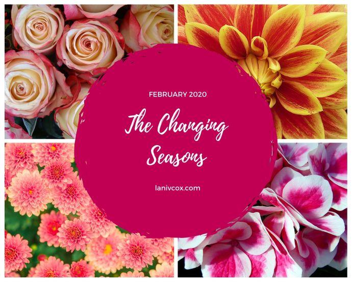 The Changing Seasons Feb 2020