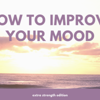 How to improve your mood (extra strength edition)