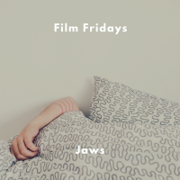 Film Fridays - Jaws