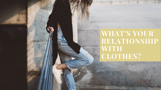 what's your relationship with clothes