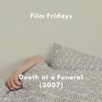 🎥 Film Fridays - Death at a Funeral (2007)