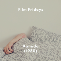 Film Fridays - Xanadu (1980)