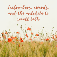 Icebreakers, awards, and the antidote to small talk