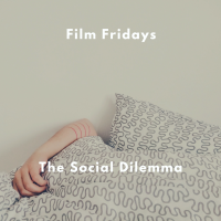 🎥 Film Fridays - The Social Dilemma