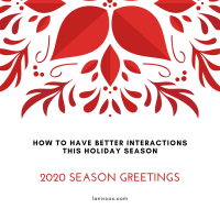 🎄 How to have better interactions this holiday season