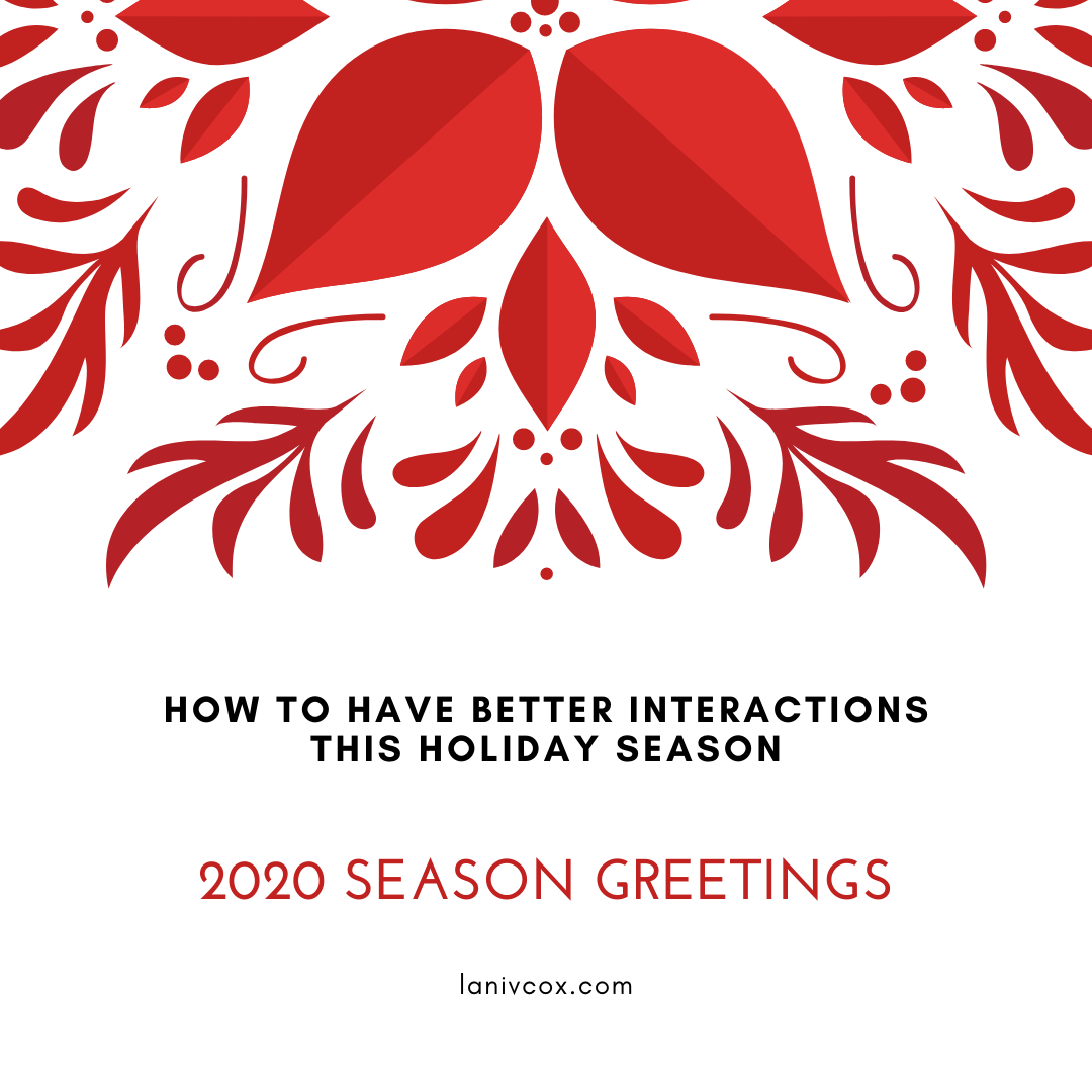 how to have better interactions this holiday season 2020